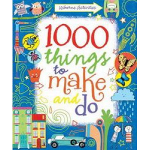 1000 Things to Make & Do