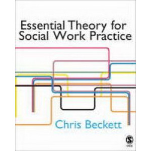 Essential Theory for Social Work Practice 2E