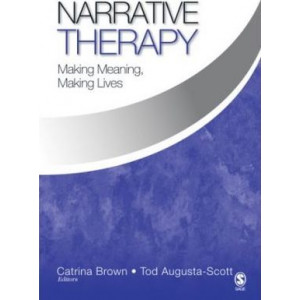 Narrative Therapy: Making Meaning, Making Lives