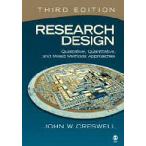 Research Design : Qualitative, Quantitative & Mixed Methods Approaches 3E