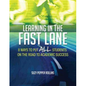 Learning in the Fast Lane: 8 Ways to Put All Students on the Road to Academic Success