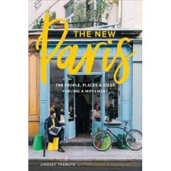 New Paris: The People, Places, and Ideas Fueling a Movement