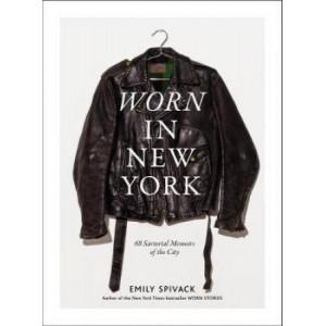 Worn in New York: 68 Sartorial Memoirs of the City