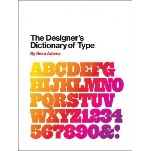 Designer's Dictionary of Type, The