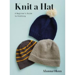 Knit a Hat:  Beginner's Guide to Knitting
