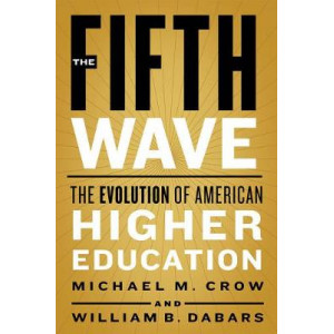 Fifth Wave, The : The Evolution of American Higher Education