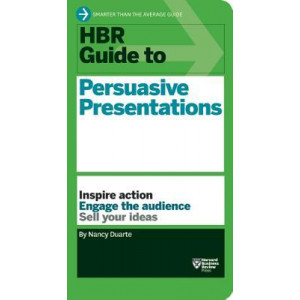 HBR Guide to Persuasive Presentations