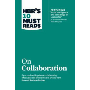 "HBR's 10 Must Reads on Collaboration (with Featured Article ""Social Intelligence and the Biology of Leadership,"" by Daniel Goleman and Richard Boyatzi"