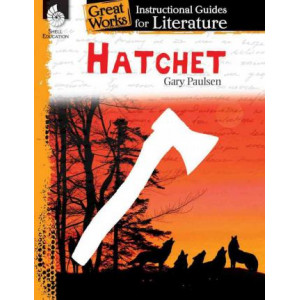 Hatchet: A Guide for the Novel by Gary Paulsen