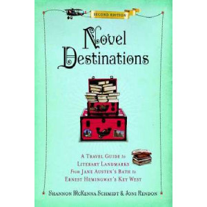 Novel Destinations: a Travel Guide to Literary Landmarks 2nd Edition