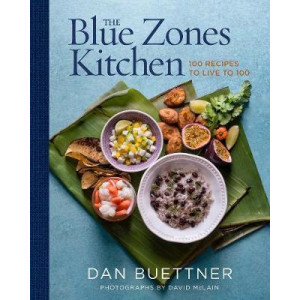 Blue Zones Kitchen: 100 Recipes to Live to 100, The