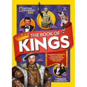 Book of Kings: Magnificent Monarchs, Notorious Nobles,  More Distinguished Dudes Who Ruled the World