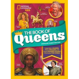Book of Queens: Legendary Leaders,Fierce females, &  More Wonder Women Who Ruled the World