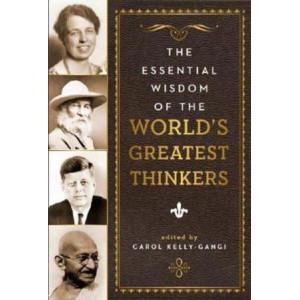 Essential Wisdom Worlds Greatest Thinker