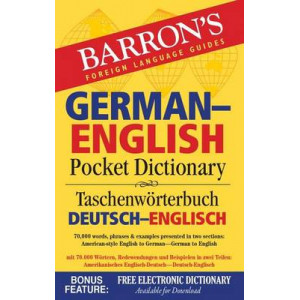 Barron's German-English Pocket Dictionary: 70,000 Words, Phrases & Examples Presented in Two Sections: American Style English to German -- German to E