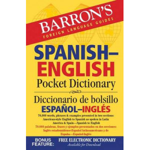 Barron's Spanish-English Pocket Dictionary: 70,000 Words, Phrases & Examples Presented in Two Sections: American Style English to Spanish -- Spanish t