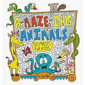 A-Maze-Ing Animals: 50 Mazes for Kids