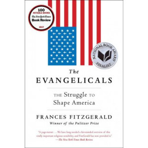 Evangelicals: The Struggle to Shape America