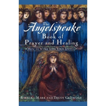 Angelspeake Book of Prayer and Healing