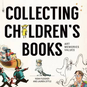Collecting Children's Literature: Art, Memories, Values