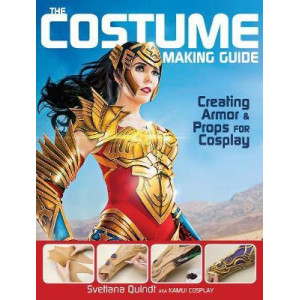 Costume Making Guide: Creating Armor & Props for Cosplay