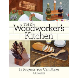 Woodworker's Kitchen: 24 Projects You Can Make