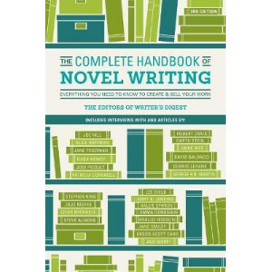 Complete Handbook of Novel Writing: Everything You Need to Know to Create & Sell Your Work