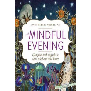 Mindful Evening: Complete Each Day with a Calm Mind and Open Heart