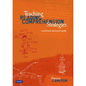 Teaching Reading Comprehension Strategies : A Practical Classroom Guide