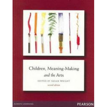 Children, Meaning-Making & the Arts 2E