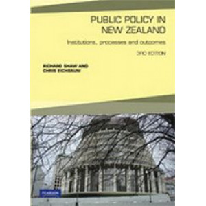 Public Policy in New Zealand : Institutions, Processes & Outcomes 3E