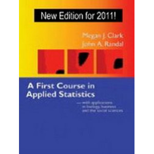 First Course in Applied Statistics with Applications in Biology, Business and the Social Sciences 2E