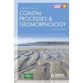 Introduction to Coastal Processes and Geomorphology (2nd edition, 2011) GERD MASSELINK