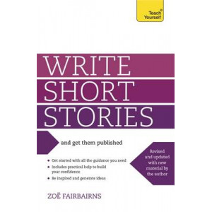 Write Short Stories & Get Them Published : Teach Yourself
