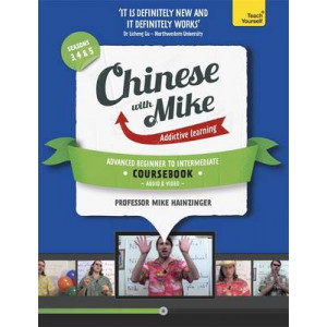 Learn Chinese with Mike Advanced Beginner to Intermediate Coursebook