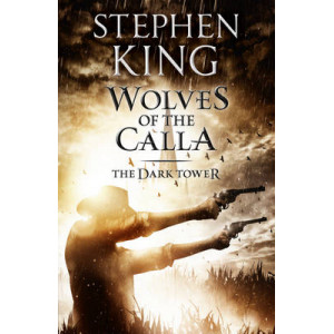 Wolves of the Calla : Dark Tower V