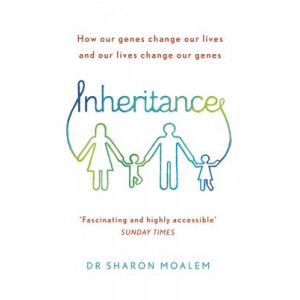 Inheritance: How Our Genes Change Our Lives, and Our Lives Change Our Genes