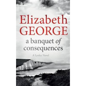 Banquet of Consequences (Inspector Lynley #16)