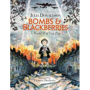 Bombs and Blackberries: A World War Two Play