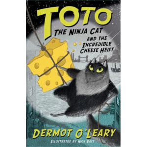 Toto the Ninja Cat and the Incredible Cheese Heist: Book 2