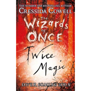Wizards of Once: Twice Magic: Book 2