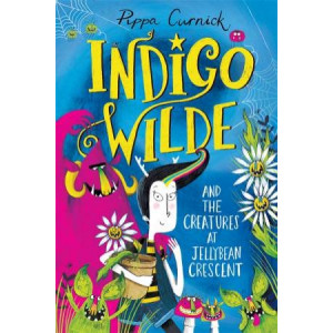 Indigo Wilde and the Creatures at Jellybean Crescent: Book 1