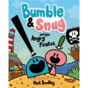 Bumble and Snug and the Angry Pirates: Book 1