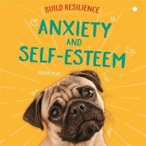 Build Resilience: Anxiety and Self-Esteem