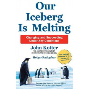 Our Iceberg is Melting: Changing & Succeeding Under Any Circumstances
