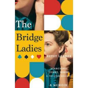 Bridge Ladies: A Memoir