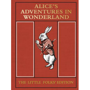 Alice's Adventures in Wonderland: Little Folks' Edition