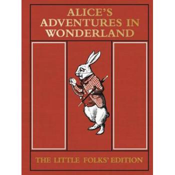 Alice's Adventures in Wonderland: Little Folks' Edition