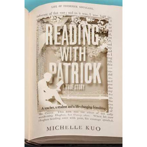 Reading with Patrick: A Teacher, a Student and the Life-Changing Power of Books