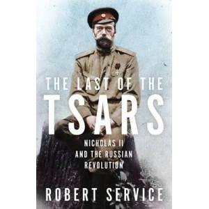 Last of the Tsars: Nicholas II and the Russian Revolution